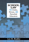 School Law for Public, Private, and Parochial Educators