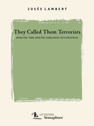 They Called them Terrorists during the South Lebanon Occupation