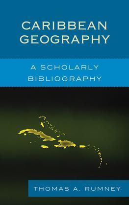 Caribbean Geography: A Scholarly Bibliography