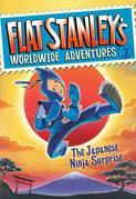 Flat Stanley's Worldwide Adventures #3: The Japanese Ninja Surprise