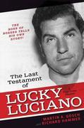 The Last Testament of Lucky Luciano: The Mafia Story in His Own Words