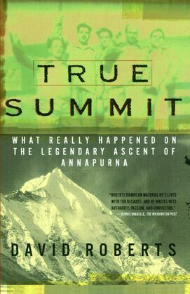 True Summit: What Really Happened on the Legendary Ascent on Annapurna