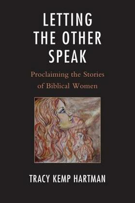 Letting the Other Speak: Proclaiming the Stories of Biblical Women