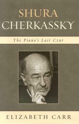 Shura Cherkassky: The Piano's Last Czar