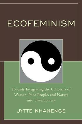 Ecofeminism: Towards Integrating the Concerns of Women, Poor People, and Nature into Development