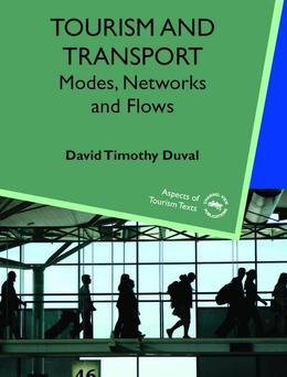 Tourism and Transport: Modes, Networks and Flows