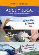 Alice y Luca, una historia de amor: Pack 3 novelas