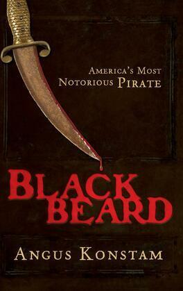 Blackbeard: America's Most Notorious Pirate