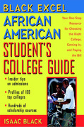 Black Excel African American Student's College Guide: Your One-Stop Resource for Choosing the Right College, Getting In, and Paying the Bill
