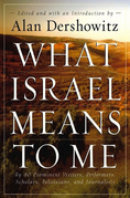 What Israel Means to Me: By 80 Prominent Writers, Performers, Scholars, Politicians, and Journalists