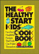 The Healthy Start Kids' Cookbook: Fun and Healthful Recipes That Kids Can Make Themselves
