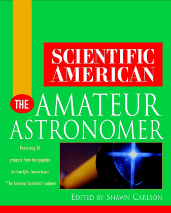 Scientific American The Amateur Astronomer