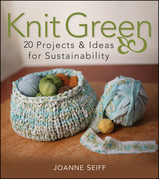 Knit Green: 20 Projects and Ideas for Sustainability