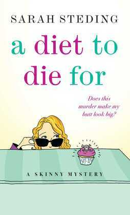 A Diet to Die For: A Skinny Mystery