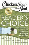 Chicken Soup for the Soul: Reader's Choice 20th Anniversary Edition: The Chicken Soup for the Soul Stories that Changed Your Lives