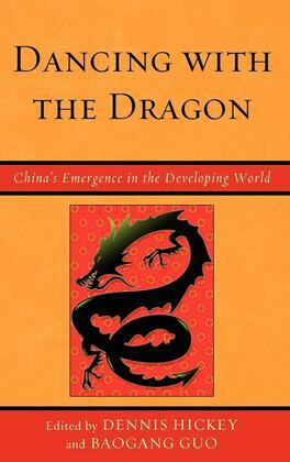 Dancing with the Dragon: China's Emergence in the Developing World