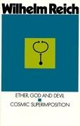Ether, God & Devil & Cosmic Superimposition
