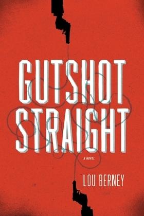 Gutshot Straight: A Novel