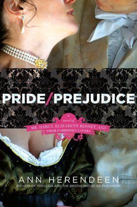 Pride/Prejudice: A Novel of Mr. Darcy, Elizabeth Bennet, and Their Other Loves