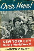 Over Here!: New York City During World War II
