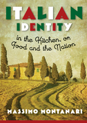 Italian Identity in the Kitchen, or, Food and the Nation