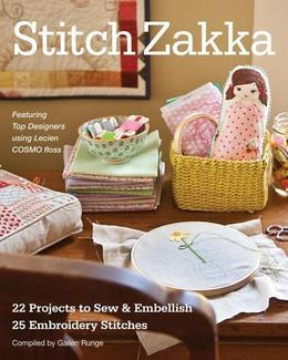 Stitch Zakka: 22 Projects to Sew & Embellish ? 25 Embroidery Stitches