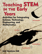 Teaching STEM in the Early Years: Activities for Integrating Science, Technology, Engineering, and Mathematics