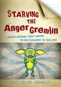Starving the Anger Gremlin: A Cognitive Behavioural Therapy Workbook on Anger Management for Young People