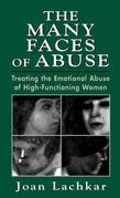 The Many Faces of Abuse: Treating the Emotional Abuse of High-Functioning Women