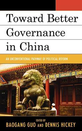 Toward Better Governance in China: An Unconventional Pathway of Political Reform