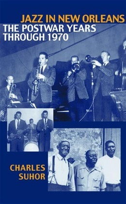 Jazz in New Orleans: The Postwar Years Through 1970