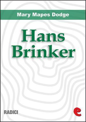 Hans Brinker, or the Silver Skates