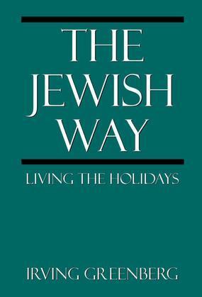 The Jewish Way: Living the Holidays