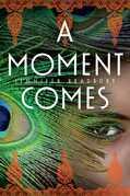 A Moment Comes