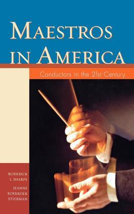 Maestros in America: Conductors in the 21st Century