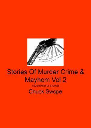 Stories Of Murder Crime & Mayhem Vol 2: 3 Suspenseful Stories