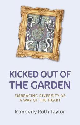 Kicked Out of the Garden: Embracing Diversity as a Way of the Heart