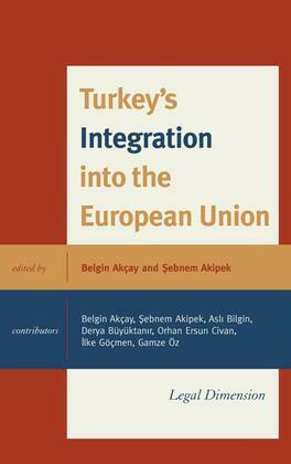Turkey's Integration into the European Union: Legal Dimension