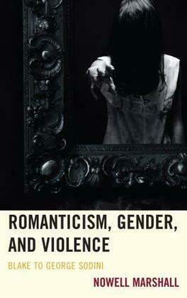Romanticism, Gender, and Violence: Blake to George Sodini