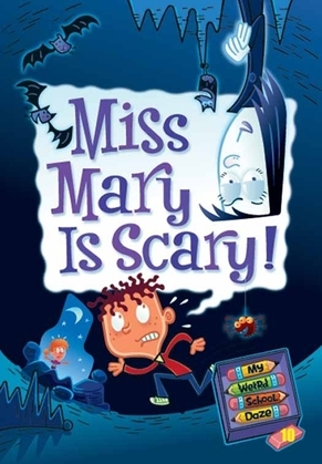 Miss Mary Is Scary!