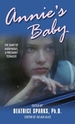 Annie's Baby: The Diary of Anonymous, a Pregnant Teenager