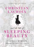 Christian Lacroix and the Tale of Sleeping Beauty