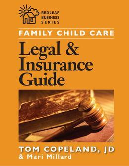 Family Child Care Legal and Insurance Guide: How to Protect Yourself from the Risks of Running a Business