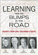 Learning from the Bumps in the Road: Insights from Early Childhood Leaders