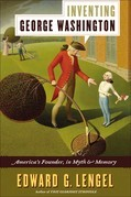 Inventing George Washington: America's Founder, in Myth and Memory