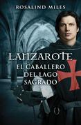 Lanzarote, el caballero del lago sagrado