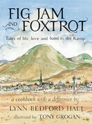 Fig Jam and Foxtrot: Tales of life, love and food in the Karoo