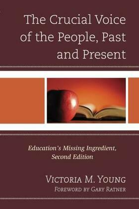The Crucial Voice of the People, Past and Present: Education's Missing Ingredient