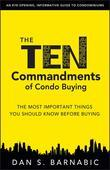 The Ten Commandments of Condo Buying: The Most Important Things You Should Know Before Buying