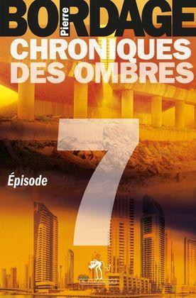 Chroniques des Ombres épisode 7
